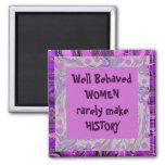 well behaved women joke fridge magnets