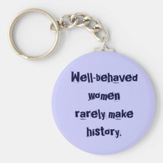 Well-behaved women Keychain