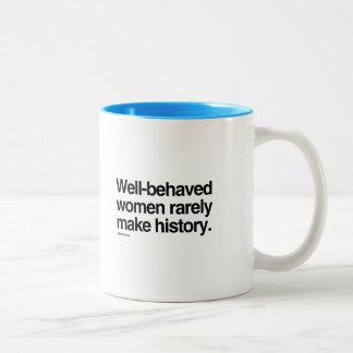 Well behaved women rarely make history Two-Tone mug