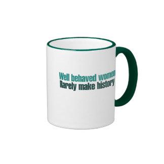 Well behaved women rarely make history ringer mug