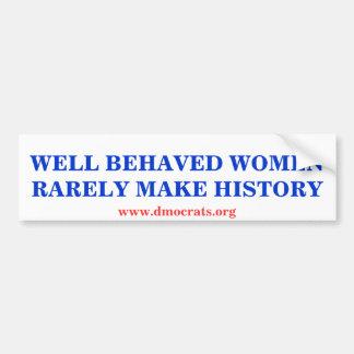 WELL BEHAVED WOMEN RARELY MAKE HISTORY STICKER BUMPER STICKER