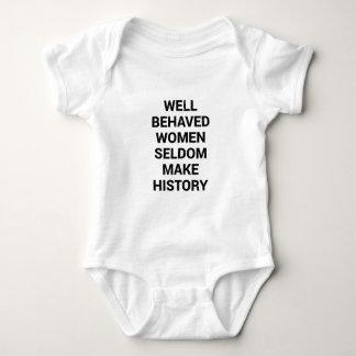 Well Behaved Women Seldom Make History Baby Bodysuit