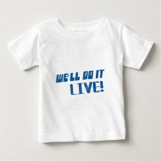 We'll do it live t shirt