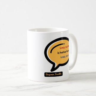 Well Done is Better than Well Said Mug