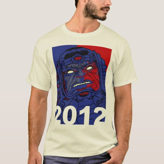 Well, he gets MY vote... T-Shirt