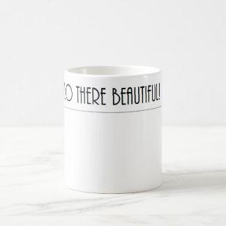 Well HELLO there BEAUTIFUL! Coffee Mug