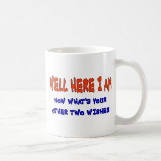 WELL HERE I AM COFFEE MUG
