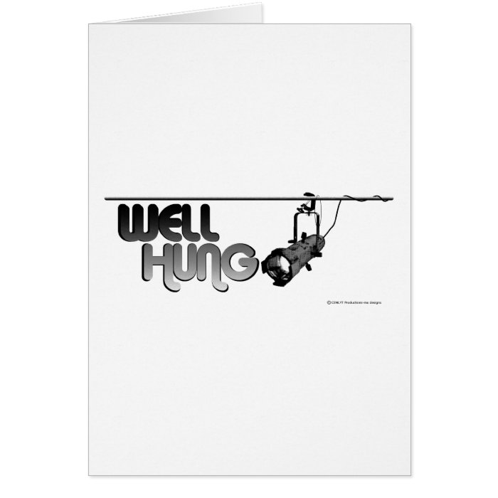Well Hung (Ellipsoidal) Greeting Card