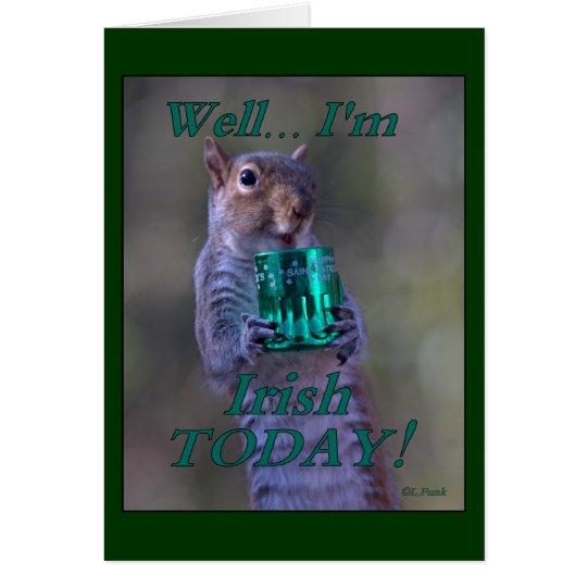 Well … I'm Irish TODAY! Card
