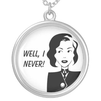 Well, I Never! Round Pendant Necklace