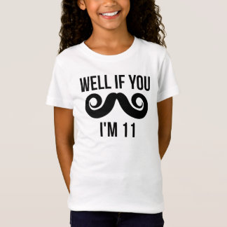 Well If You Mustache I'm 11 T-Shirt