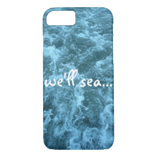 we'll sea iPhone 7 case