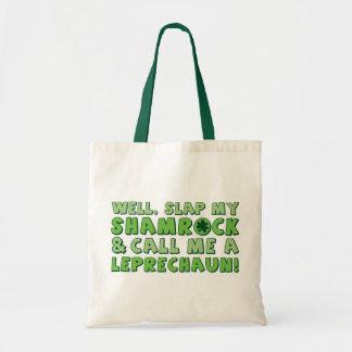 Well Slap My Shamrock & Call Me A  Leprechaun! Tote Bag