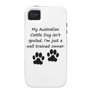 Well Trained Australian Cattle Dog Owner Case-Mate iPhone 4 Cases