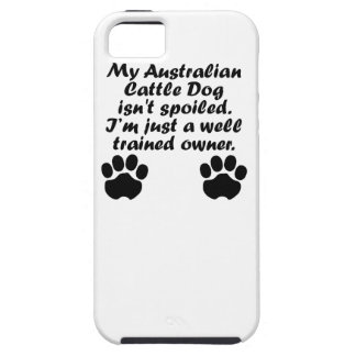 Well Trained Australian Cattle Dog Owner iPhone 5 Case