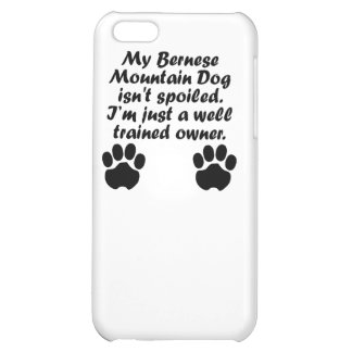 Well Trained Bernese Mountain Dog Owner iPhone 5C Covers