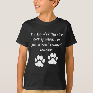Well Trained Border Terrier Owner T-Shirt