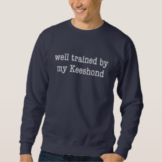 Well Trained By My Keeshond Sweatshirt