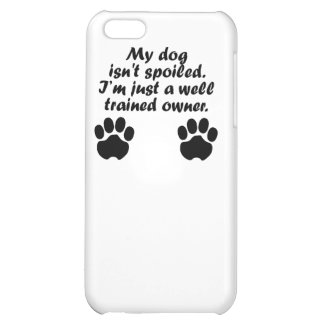Well Trained Dog Owner iPhone 5C Covers