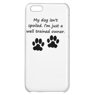 Well Trained Dog Owner Cover For iPhone 5C