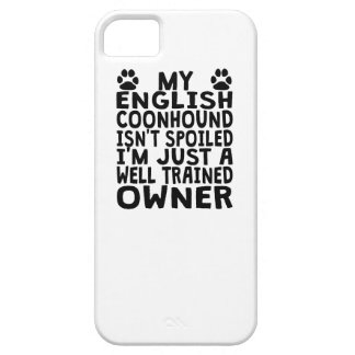 Well Trained English Coonhound Owner iPhone 5 Case