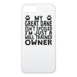 Well Trained Great Dane Owner iPhone 7 Case