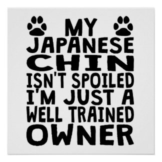 Well Trained Japanese Chin Owner Poster