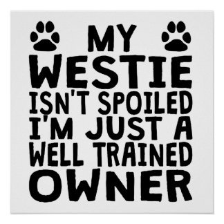 Well Trained Westie Owner Poster