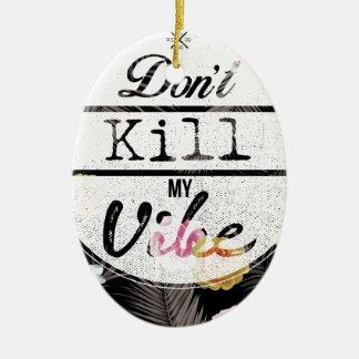 Wellcoda Apparel Dont Kill My Vibe Flower Christmas Ornament