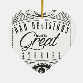 Wellcoda Bad Decision Lead To Good Story Christmas Ornament