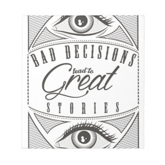 Wellcoda Bad Decision Lead To Good Story Notepad