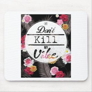Wellcoda Don't Kill My Vibe Summer Fun Mouse Pad