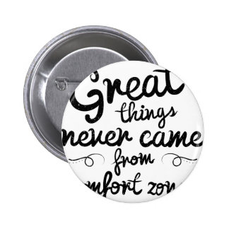 Wellcoda Good Things Never Came From Comfort Zones 6 Cm Round Badge