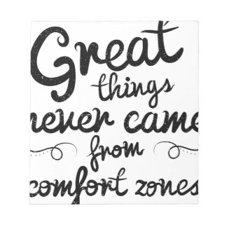 Wellcoda Good Things Never Came From Comfort Zones Notepad