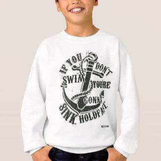 Wellcoda If You Dont Swim You Will Sink Sweatshirt