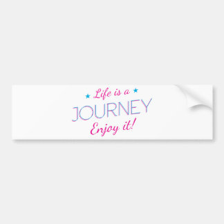 Wellcoda Life Is A Journey Fun Enjoy It Bumper Sticker