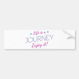 Wellcoda Life Is A Journey Fun Enjoy It Bumper Sticker