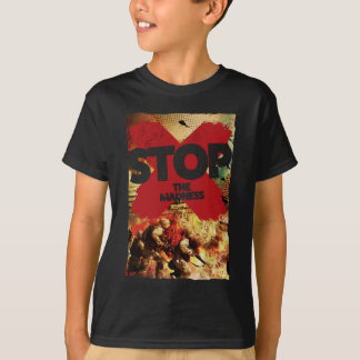 Wellcoda Stop the Madness War Troops Life T-Shirt