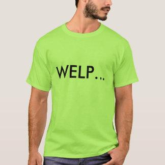 welp... T-Shirt
