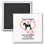 Welsh Terriers Must Be Loved Fridge Magnets