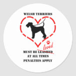 Welsh Terriers Must Be Loved Round Sticker