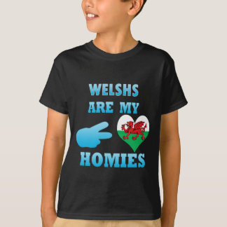 Welshs are my Homies T-Shirt
