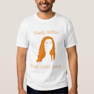 Wendy Rollins is my Spirit Animal Shirts