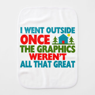 Went Outside Graphics Weren't Great Baby Burp Cloth