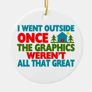 Went Outside Graphics Weren't Great Christmas Ornament