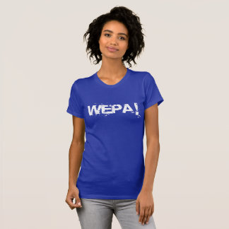 Wepa! - Womens T-Shirt - (Libre Label)