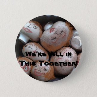 """We're all in this together"" 6 Cm Round Badge"