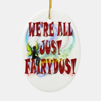 We're all just fairydust ceramic oval decoration