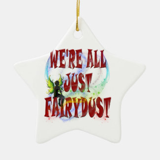 We're all just fairydust ceramic star decoration