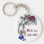 We're All Mad Here Basic Round Button Key Ring